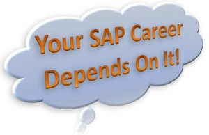 Your SAP Career Depends On It